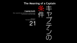 Episode 21 - The Meaning of a Captain - Title Slate