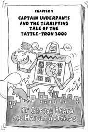 Captain Underpants and the Terrifying Tale of the Tattle-Tron 2000