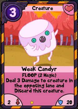 Weak Candyr