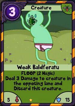Weak Baldferatu