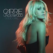 File:220px-Good Girl Carrie Underwood Single Cover.jpg