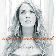 Carrie Underwood Just A Dream