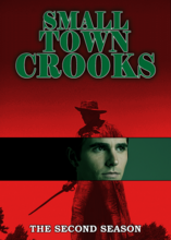 Small Town Crooks The Second Season