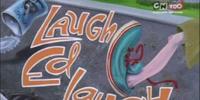 Laugh Ed Laugh