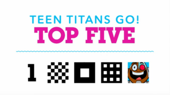 Teen Titans Go Top 5