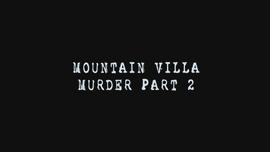 Mountain Villa Bandaged Man Murder Case - -Part 2-