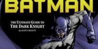 Batman Ultimate Guide to the Dark Knight Rev.