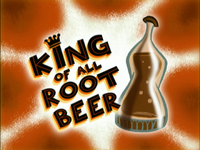 King Of All Root Beer Title Card