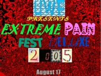 1. Extreme Pain Fest Deluxe 2005
