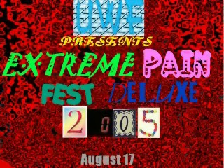 File:1. Extreme Pain Fest Deluxe 2005.jpg