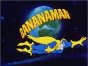 BananaMan Introduction Shot