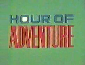 Hour of adventure