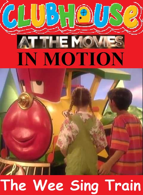 Clubhouse At The Movies In Motion The Wee Sing Train