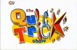 Quick Trick Show