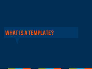 Templates Webinar April 2013 Slide04
