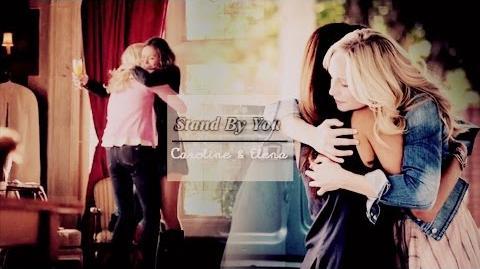 Stand by you Caroline & Elena