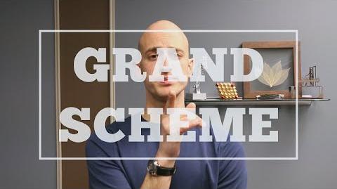 The Grandest Scheme