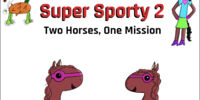 Super Sporty 2: Two Horses, One Mission