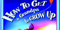 How to Get a Grandpa to Grow Up