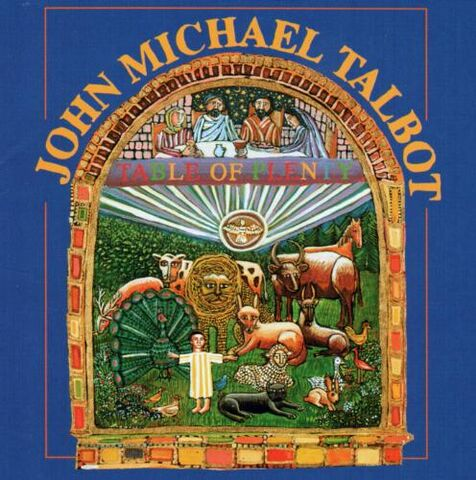 File:John Michael Talbot-Table of Plenty.jpg