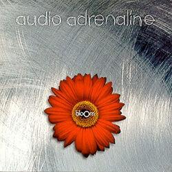 Audio Adrenaline-Bloom