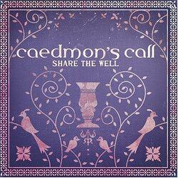 Caedmon's Call-Share The Well