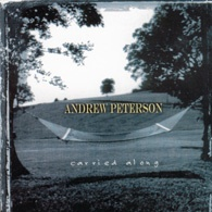 Andrew Peterson-Carried Along