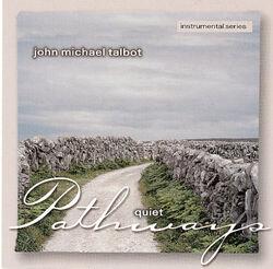 John Michael Talbot-Quiet Pathways