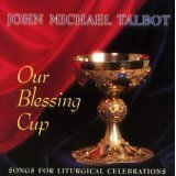 John Michael Talbot-Our Blessing Cup