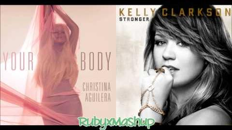 Kelly Clarkson vs. Christina Aguilera - Stronger vs. Your Body (Mashup )