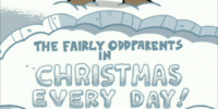 Christmas Every Day! (Fairly OddParents)