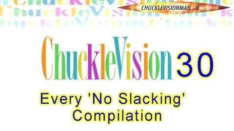 ChuckleVision30 - Every 'No Slacking' Compilation