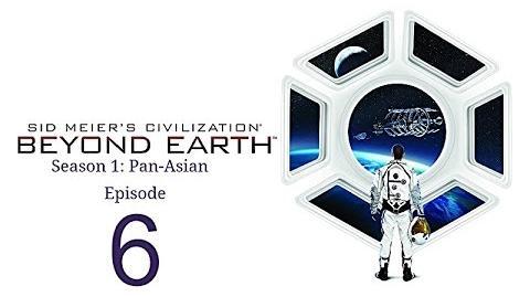 Civ Beyond Earth Pan-Asian Ep6