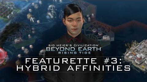 "Official Civilization Beyond Earth - Rising Tide Featurette - ""Hybrid Affinities"""