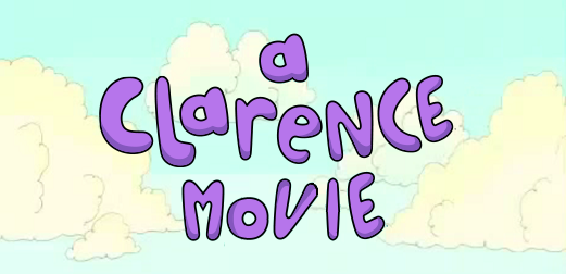 File:A Clarence Movie Title (better).png