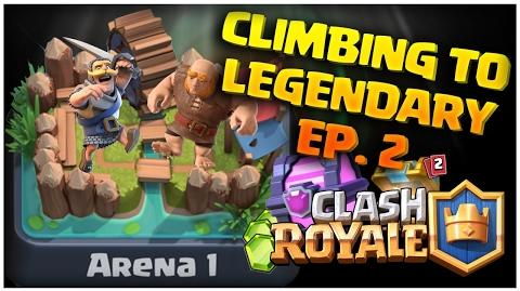 Clash Royale Climbing to Legendary Ep 2