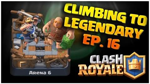 Clash Royale Climbing to Legendary Arena 11 Episode 16
