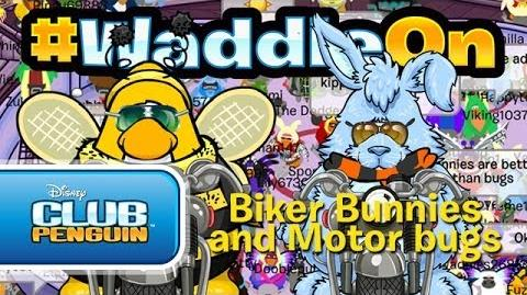 WaddleOn Episode 27 Biker Bunnies & Motor Bugs - Club Penguin