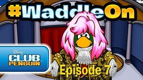 WaddleOn - Episode 7