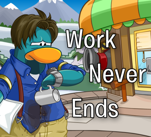 File:Work Never Ends Custom.png