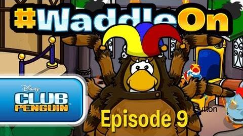WaddleOn Episode 9