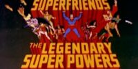 DC COMICS: Super Friends (THE LEGENDARY SUPER POWERS)