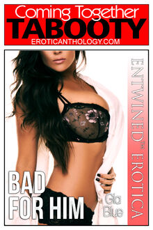 Bad for Him (Gia Blue)