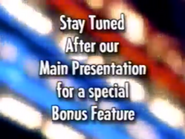 Stay Tuned After our Main Presentation for a special Bonus Feature