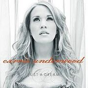 220px-Carrie Underwood Just A Dream