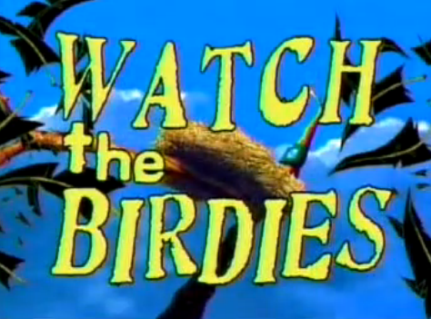 File:Watch The Birdies.PNG