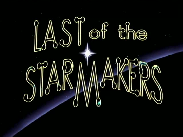 File:Titlecard 410a Last of the Starmakers.png
