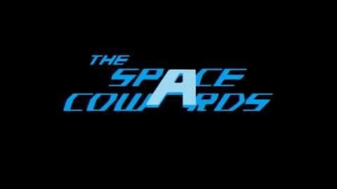 """The Space Cowards Episode 1 - Evil Rises (""""Stupid Name"""" Trailer)"""
