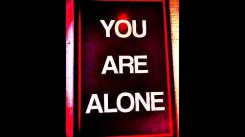 CREEPYPASTA You Are Alone