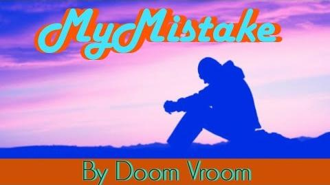 My Mistake- By Doom Vroom